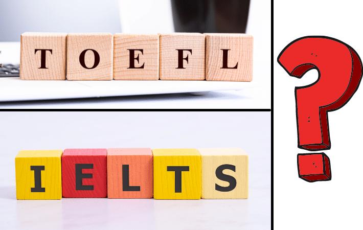 TOEFL ou IELTS? Quais as diferenças, qual escolher e porque fazer